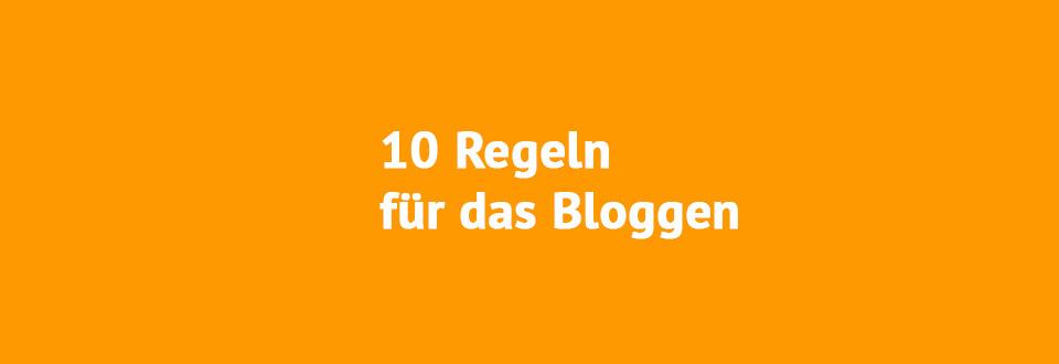 10 Regeln für das Bloggen